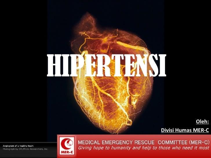 HIPERTENSI Oleh: Divisi Humas MER-C