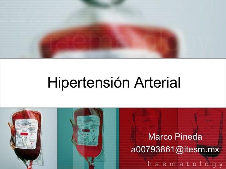 Hipertensión Arterial                   Marco Pineda              a00793861@itesm.mx