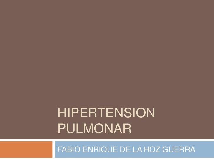 HIPERTENSIONPULMONARFABIO ENRIQUE DE LA HOZ GUERRA