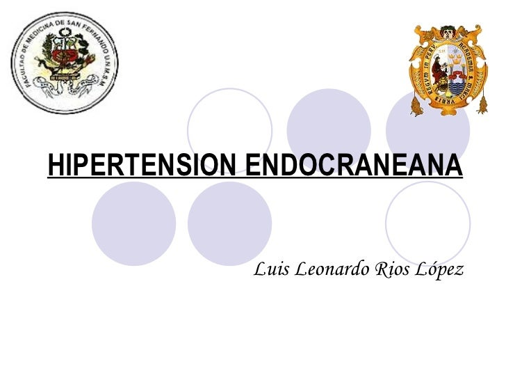 HIPERTENSION ENDOCRANEANA Luis Leonardo Rios López
