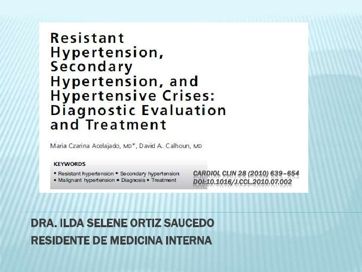 CardiolClin 28 (2010) 639–654doi:10.1016/j.ccl.2010.07.002<br />DRA. ILDA SELENE ORTIZ SAUCEDO<br />RESIDENTE DE MEDICINA ...