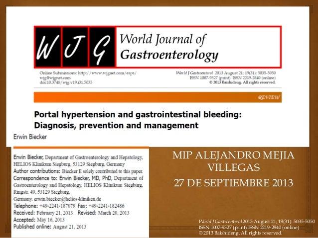 MIP ALEJANDRO MEJIA VILLEGAS 27 DE SEPTIEMBRE 2013 World J Gastroenterol 2013 August 21; 19(31): 5035-5050 ISSN 1007-9327 ...