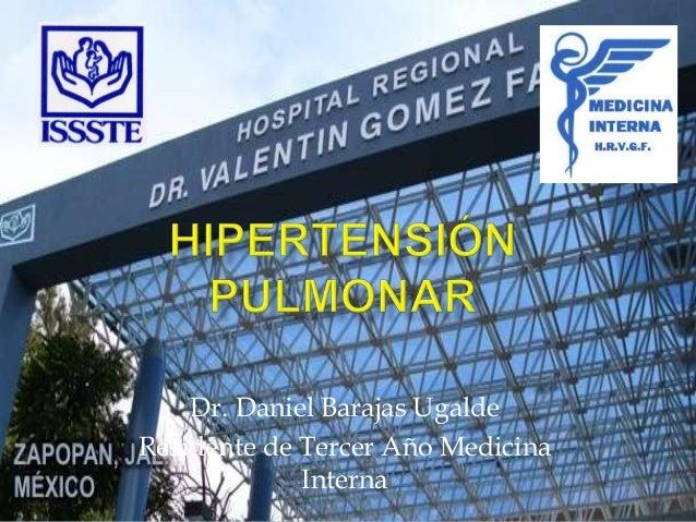Dr. Daniel Barajas Ugalde Residente de Tercer Año Medicina Interna