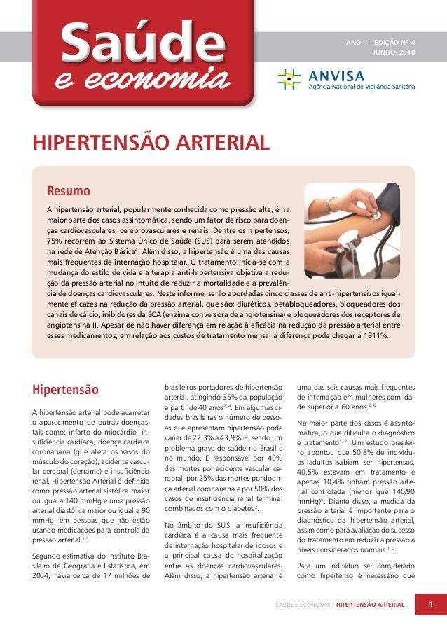 Saúde  ANO II – EDIÇÃO Nº 4 JUNHO, 2010  HIPERTENSÃO ARTERIAL Resumo A hipertensão arterial, popularmente conhecida como p...