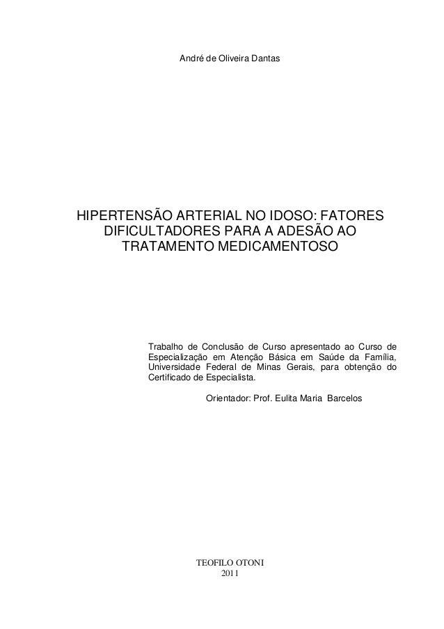 André de Oliveira DantasHIPERTENSÃO ARTERIAL NO IDOSO: FATORESDIFICULTADORES PARA A ADESÃO AOTRATAMENTO MEDICAMENTOSOTraba...