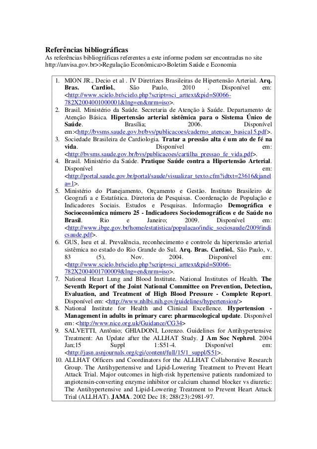 Referências bibliográficas As referências bibliográficas referentes a este informe podem ser encontradas no site http://an...