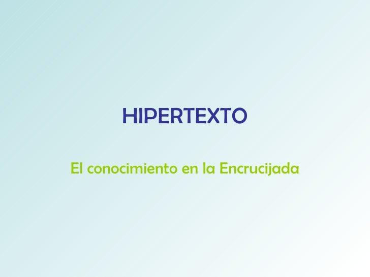 HIPERTEXTO El conocimiento en la Encrucijada