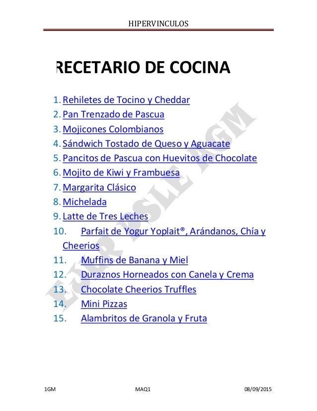 HIPERVINCULOS 1GM MAQ1 08/09/2015 1.Rehiletes de Tocino y Cheddar 2.Pan Trenzado de Pascua 3.Mojicones Colombianos 4.Sándw...