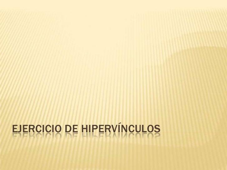 EJERCICIO DE HIPERVÍNCULOS