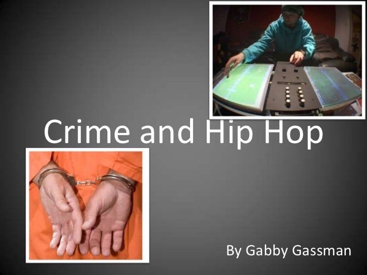 Crime and Hip Hop