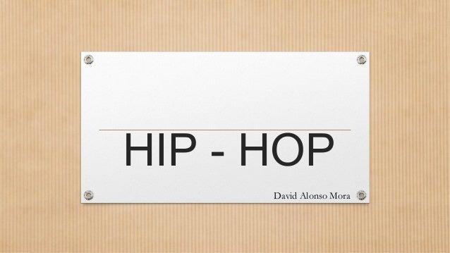 HIP - HOP      David Alonso Mora