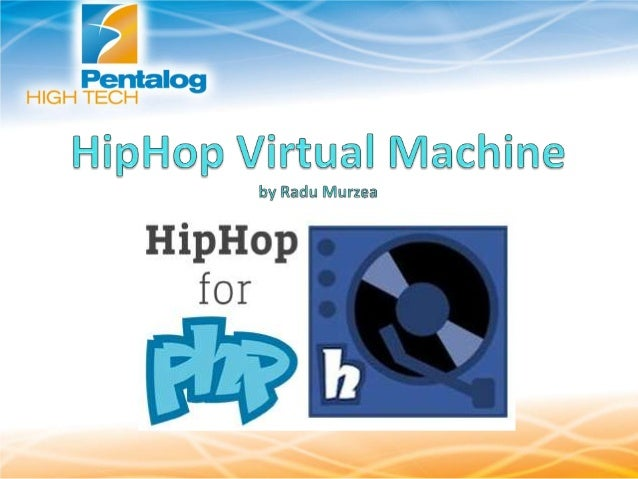 Agenda  Introduction  What is HipHop VM ?  History and why it exists  Architecture and Features  General Architecture...