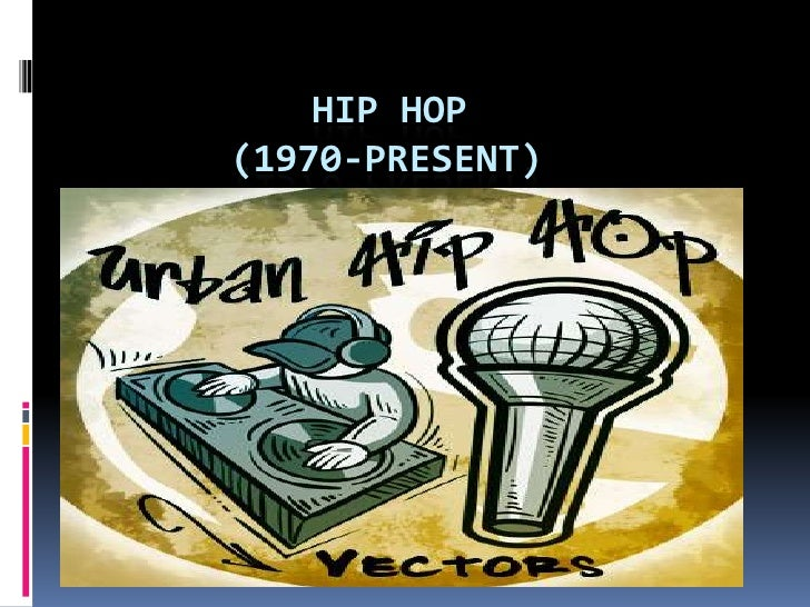 Hip Hop(1970-Present)<br />