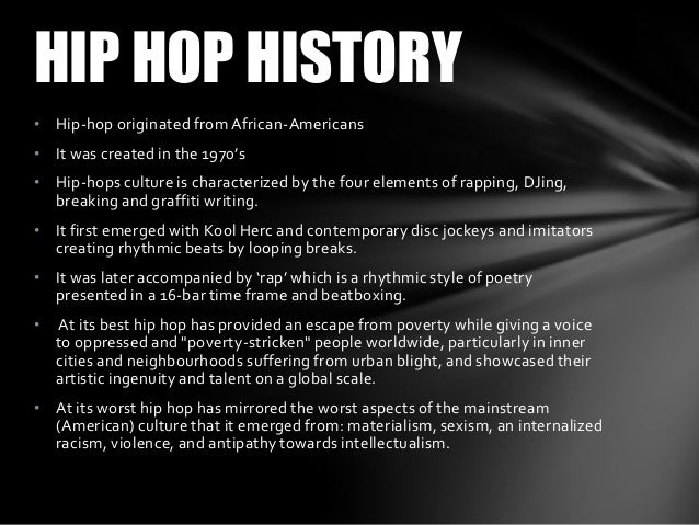 a rhythmic history of hip hop essay Free essays from bartleby | the hip-hop movement an overview the harlem   a rhythmic history of hip-hop hip-hop, which originally began more than 20.