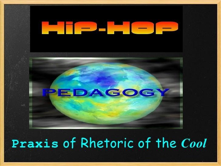 Pedagogy Praxis  of Rhetoric of the  Cool