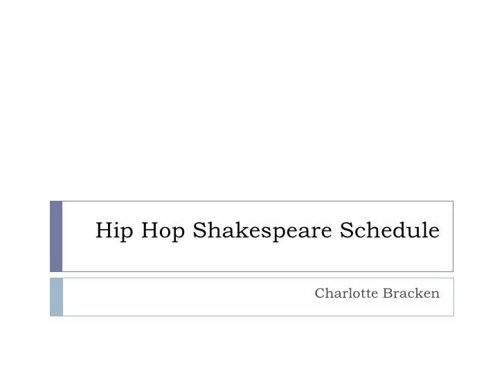 Hip hop shakespeare schedule