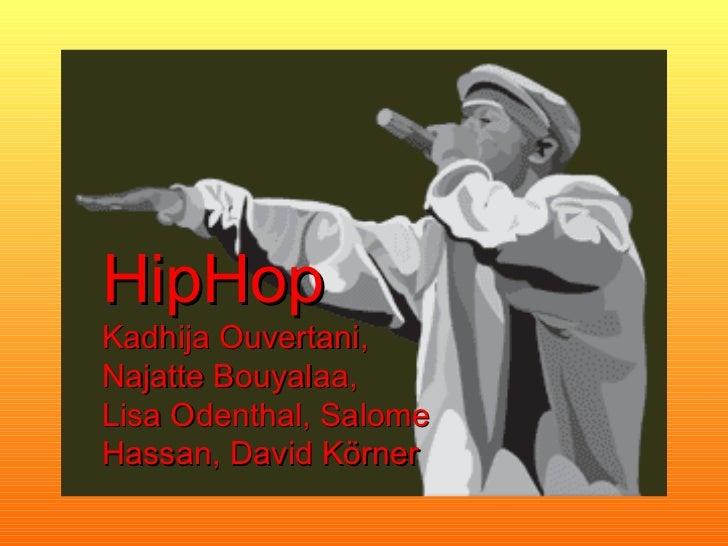 HipHop Kadhija Ouvertani, Najatte Bouyalaa,  Lisa Odenthal, Salome Hassan, David Körner