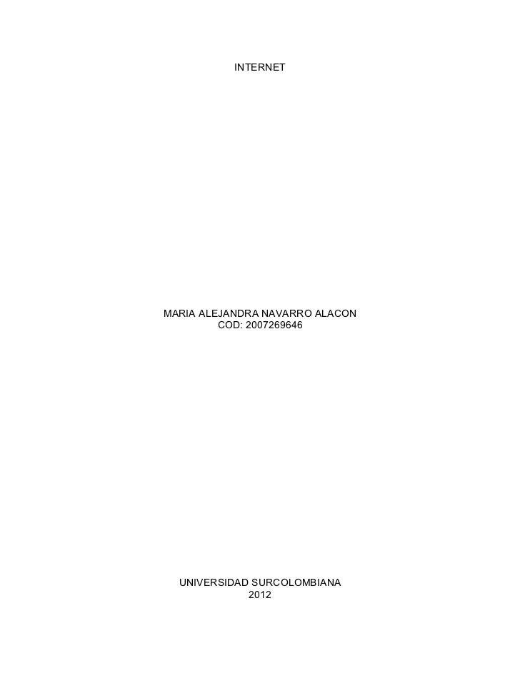 INTERNETMARIA ALEJANDRA NAVARRO ALACON         COD: 2007269646  UNIVERSIDAD SURCOLOMBIANA             2012