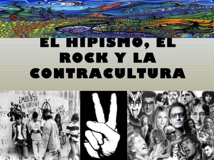 EL HIPISMO, EL   ROCK Y LACONTRACULTURA