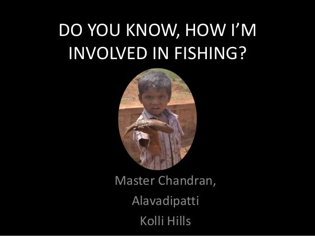 DO YOU KNOW, HOW I'M INVOLVED IN FISHING? Master Chandran, Alavadipatti Kolli Hills