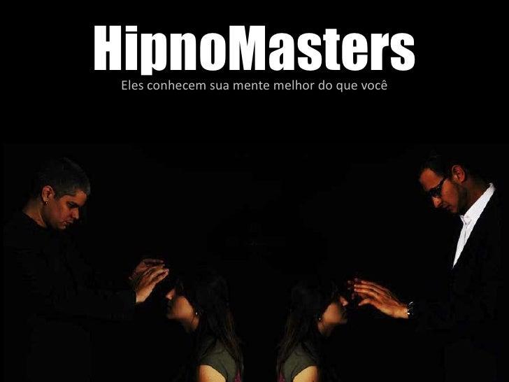 HipnoMasters Eles conhecem sua mente melhor do que você