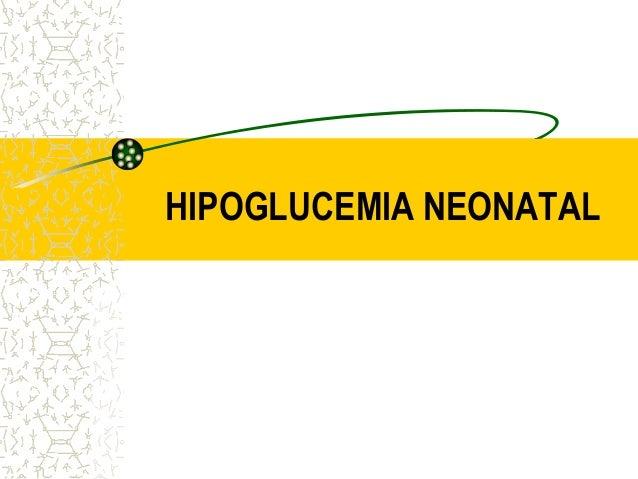 Hipoglucemia recien nacido