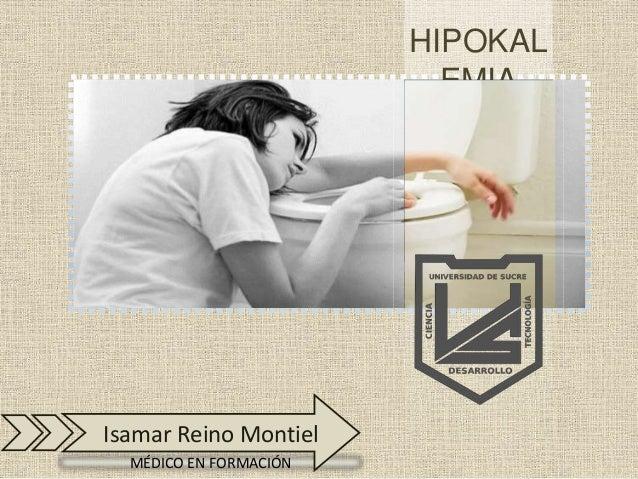 HIPOKAL EMIA MÉDICO EN FORMACIÓN Isamar Reino Montiel