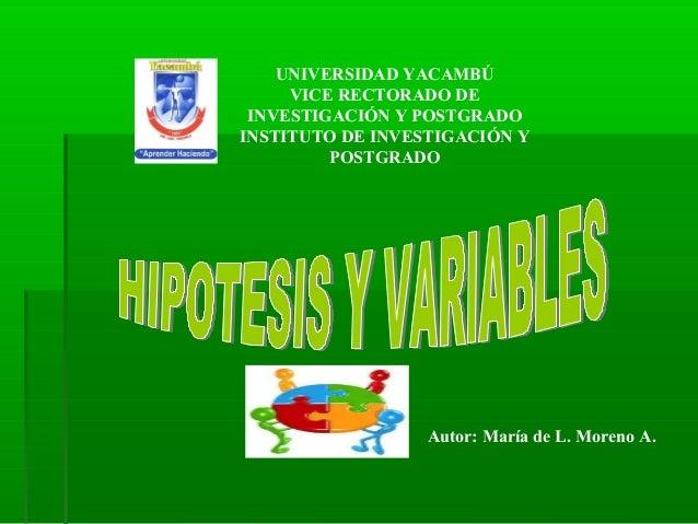 UNIVERSIDAD YACAMBÚ VICE RECTORADO DE INVESTIGACIÓN Y POSTGRADO INSTITUTO DE INVESTIGACIÓN Y POSTGRADO  Autor: María de L....
