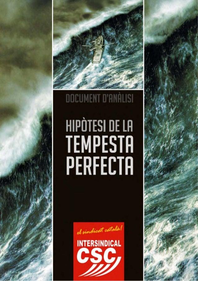 """la tempesta perfecta [document d'anàlisi] intersindical-csc4 > La torrentera. Estem en una """"situació líquida"""", canviant, d..."""