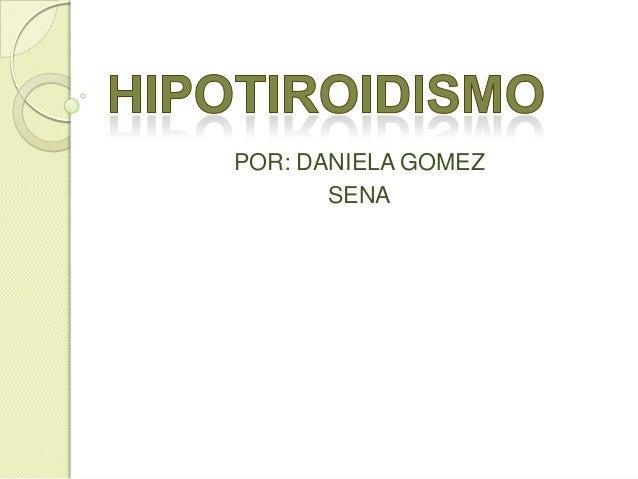 POR: DANIELA GOMEZ SENA