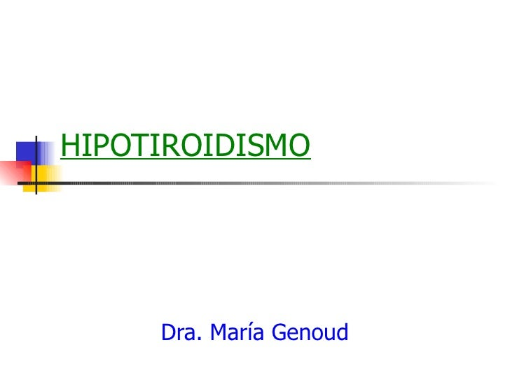HIPOTIROIDISMO Dra. María Genoud