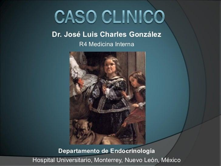 Dr. José Luis Charles González                R4 Medicina Interna         Departamento de EndocrinologíaHospital Universit...