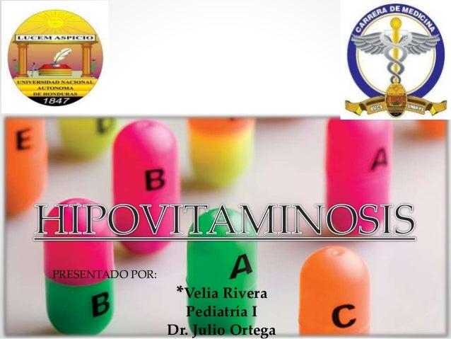 PRESENTADO POR: *Velia Rivera Pediatría I Dr. Julio Ortega