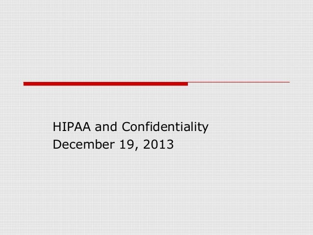 HIPAA and Confidentiality December 19, 2013