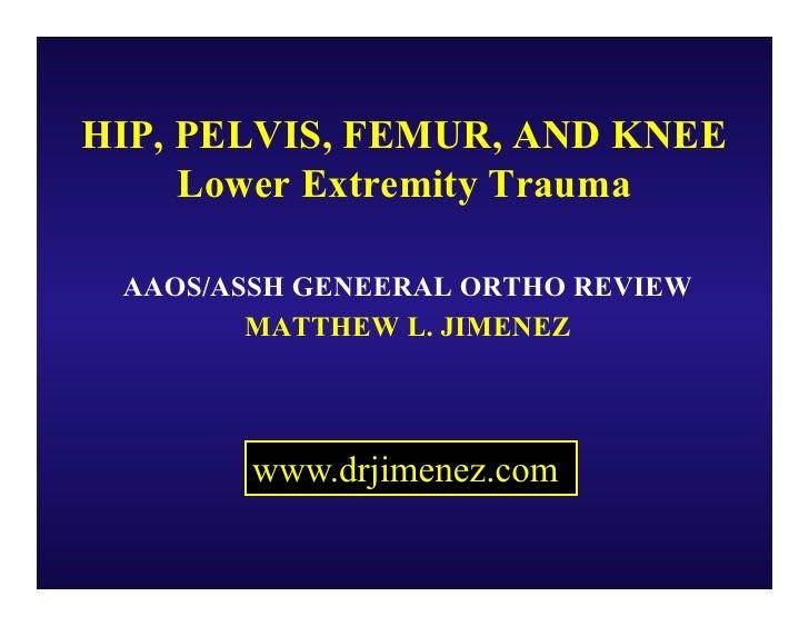 Hip, pelvis, femur and knee lower extremity trauma 2012