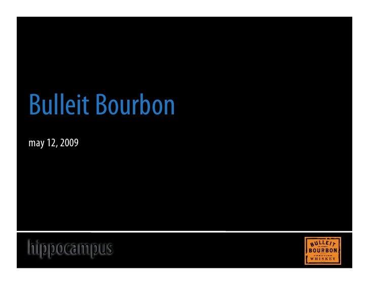 Bulleit Bourbon may 12, 2009     hippocampus
