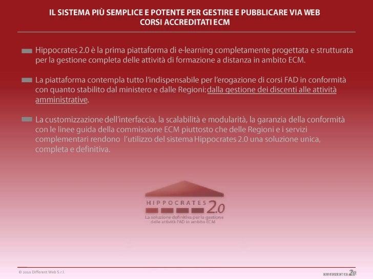 Il sistema più semplice e potente per gestire e pubblicare via webcorsi accreditati ecm<br />Hippocrates 2.0 è la prima pi...