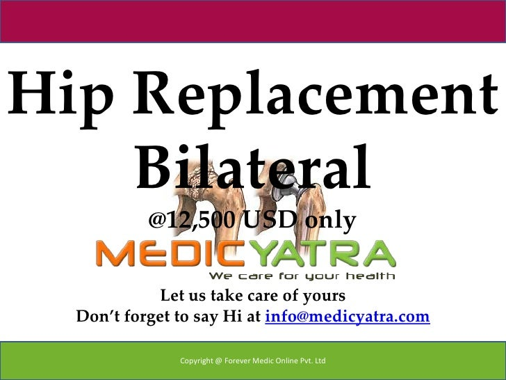 Hip Replacement    Bilateral           @12,500 USD only             Let us take care of yours  Don't forget to say Hi at i...
