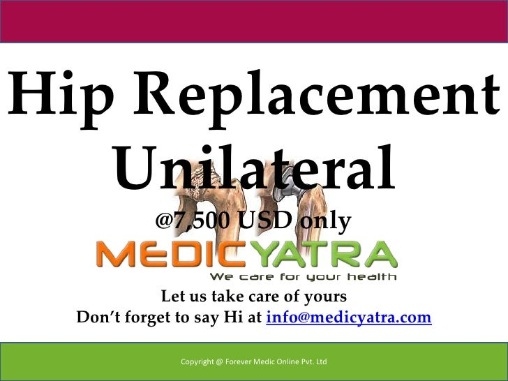 Hip Replacement   Unilateral            @7,500 USD only             Let us take care of yours  Don't forget to say Hi at i...