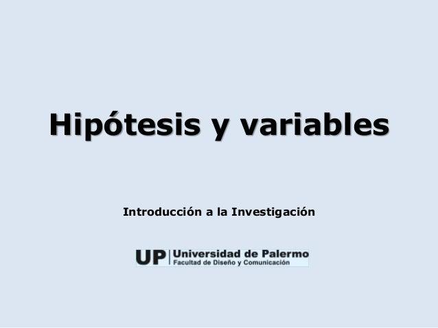 Hipótesis y variables Introducción a la Investigación
