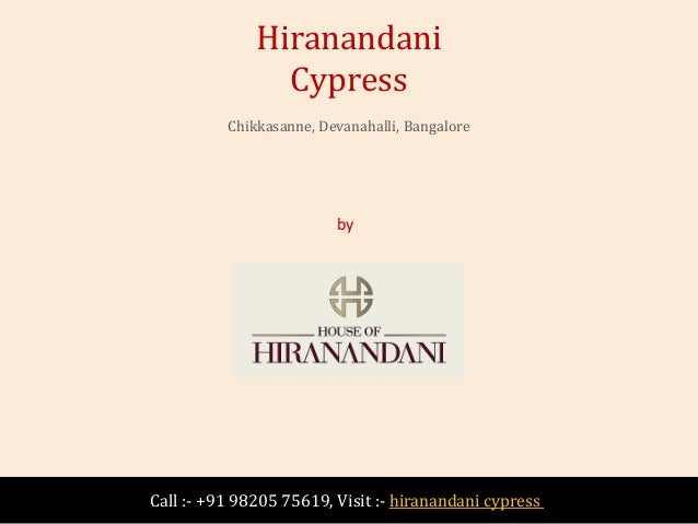Hiranandani Cypress Devanahalli, Bangalore - Price, Review, Location