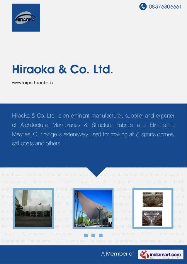 08376806661A Member ofHiraoka & Co. Ltd.www.tarpo-hiraoka.inArchitectural Membrane Architectural Structural Fabric Odor El...