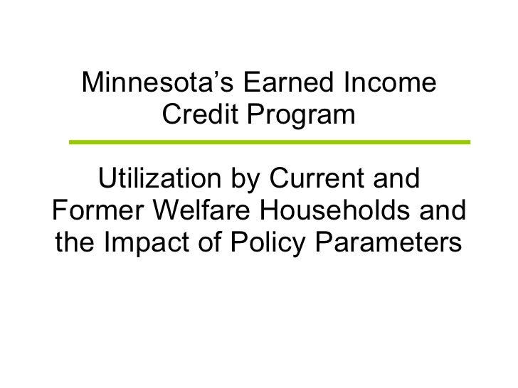 Minnesota's Earned Income Credit Program Utilization by Current and Former Welfare Households and the Impact of Policy Par...