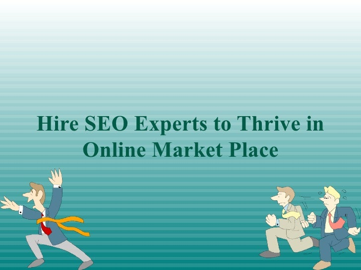 Hire SEO Experts to Thrive in Online Market Place