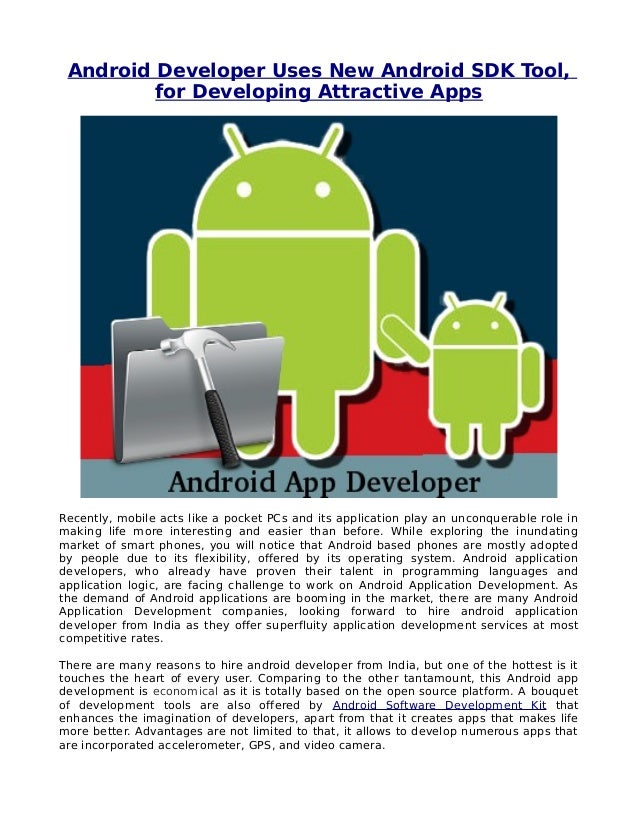 Android Developer Uses New Android SDK Tool,         for Developing Attractive AppsRecently, mobile acts like a pocket PCs...