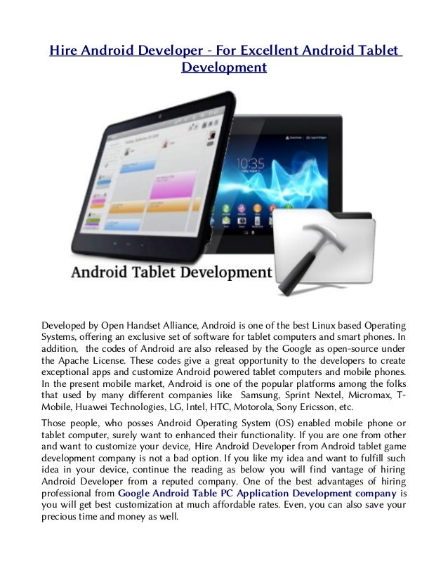 Hire Android Developer - For Excellent Android Tablet                    DevelopmentDeveloped by Open Handset Alliance, An...