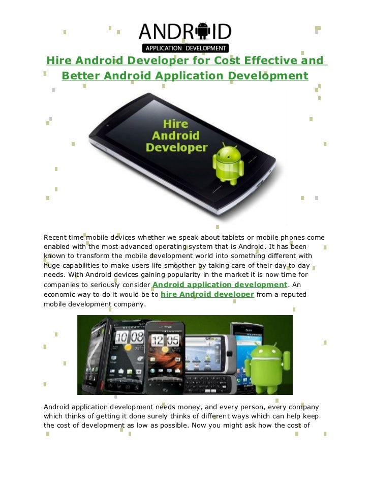 Hire Android Developer for Cost Effective and   Better Android Application DevelopmentRecent time mobile devices whether w...