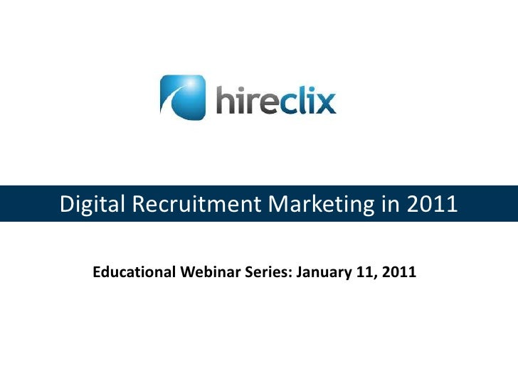 Hire clix   digital recruitment marketing in 2011 jan 11 2011 final