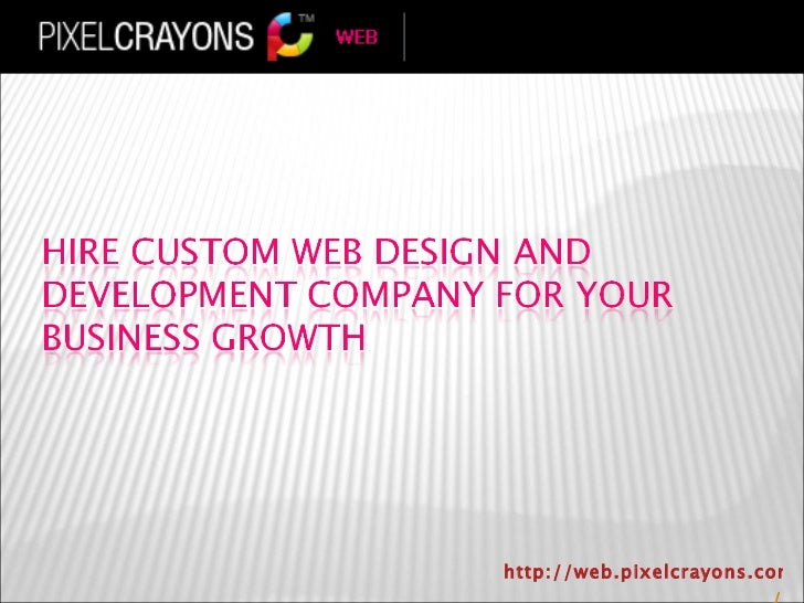 Hire Custom Web Design and Development company for your Business Growth
