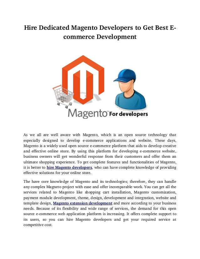 Hire Dedicated Magento Developers to Get Best E­            commerce DevelopmentAs   we   all   are   well   aware   with ...